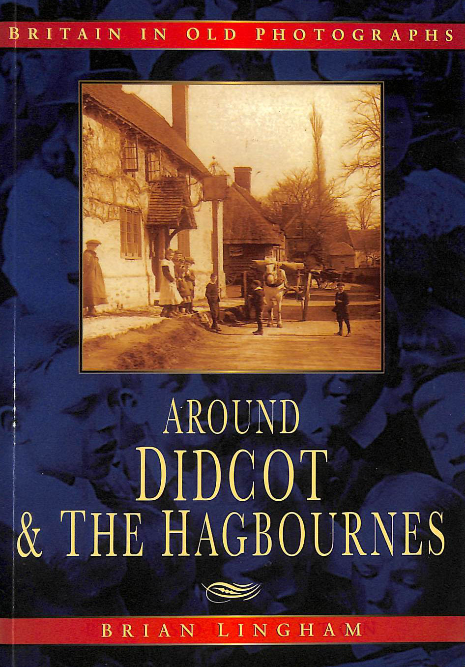 Image for Around Didcot (Britain In Old Photographs)