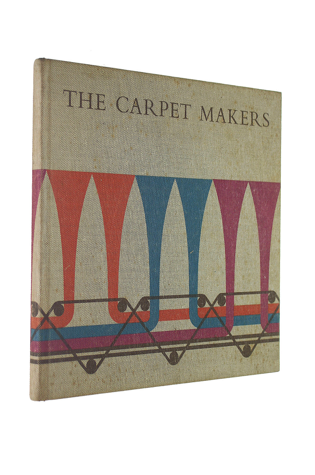 Image for The Carpet Makers: One Hundred Years Of Designing And Manufacturing Carpets Of Quality