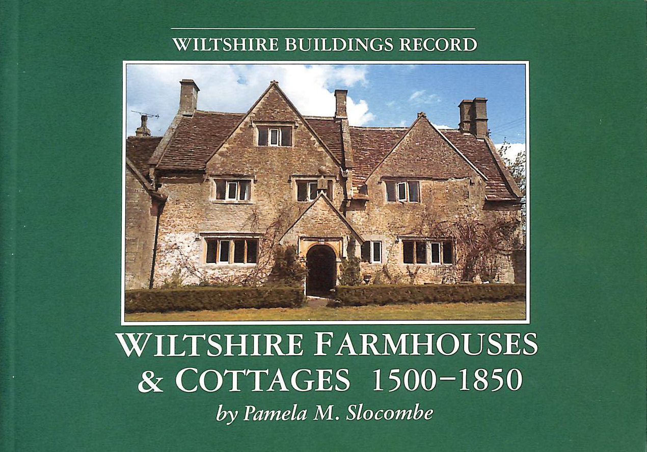 Image for Wiltshire Farmhouses And Cottages, 1500-1850 (Wiltshire Buildings Record)