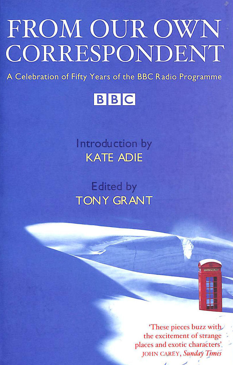 Image for From Our Own Correspondent - A Celebration Of Fifty Years Of The Bbc Radio Programme