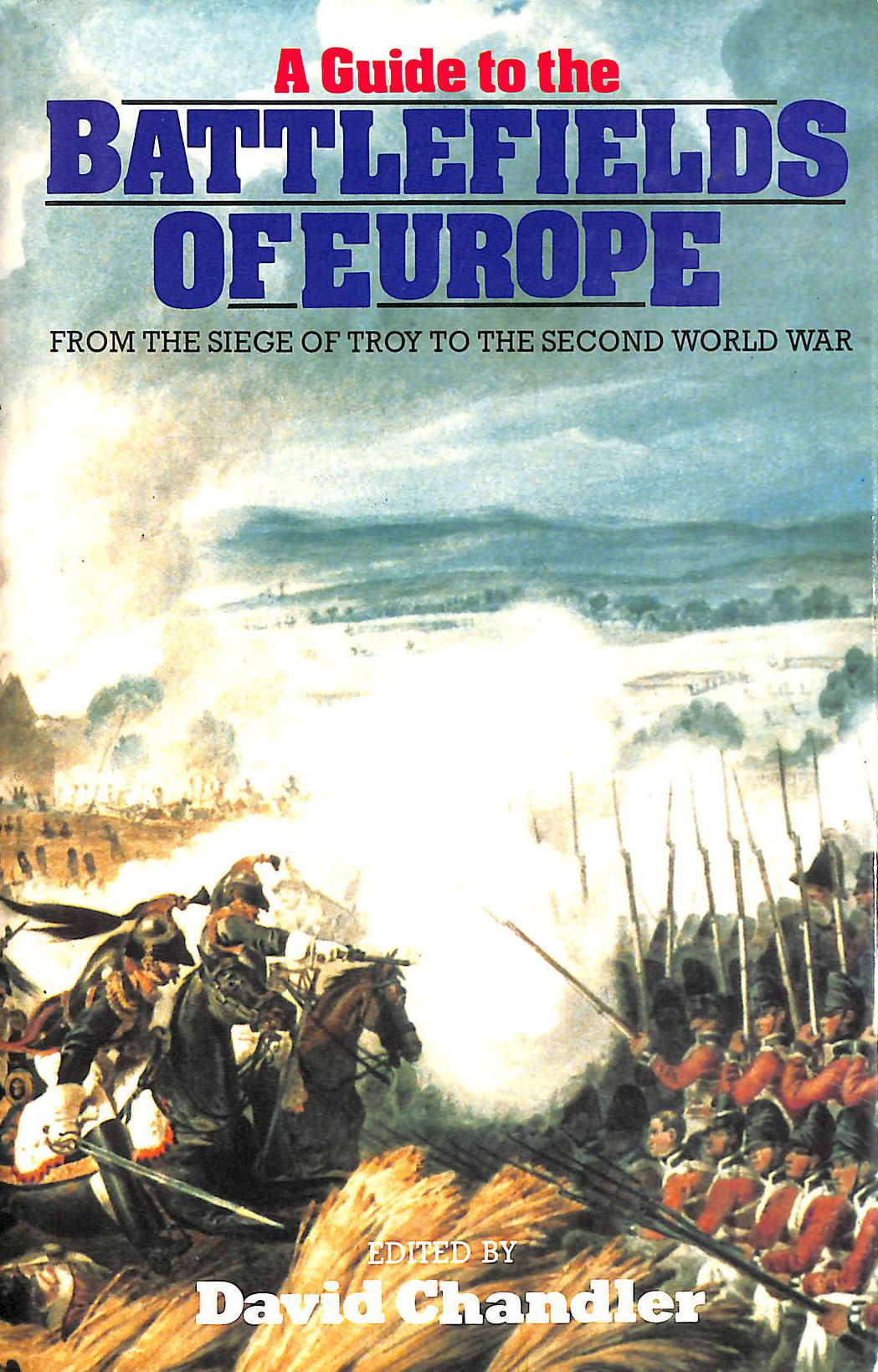 Image for A Guide To The Battlefields Of Europe: From The Siege Of Troy To The Second World War