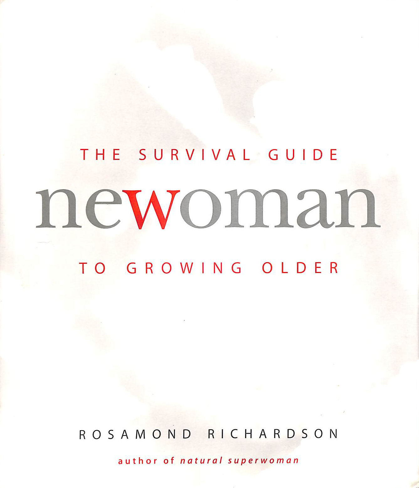 Image for The New Woman: A Survival Guide To Growing Older