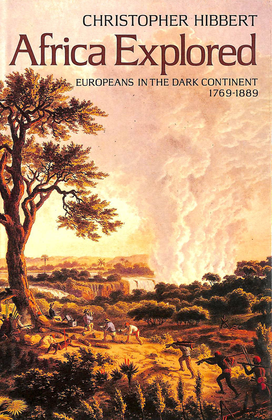 Image for Africa Explored: Europeans In The Dark Continent, 1769-1889