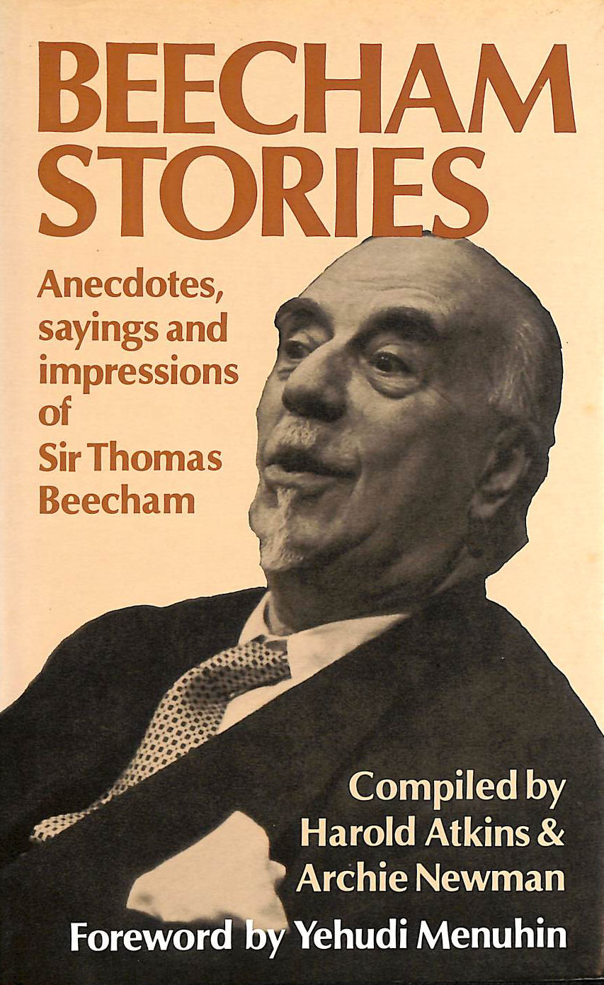 Image for Beecham Stories: Anecdotes, Sayings And Impressions Of Sir Thomas Beecham