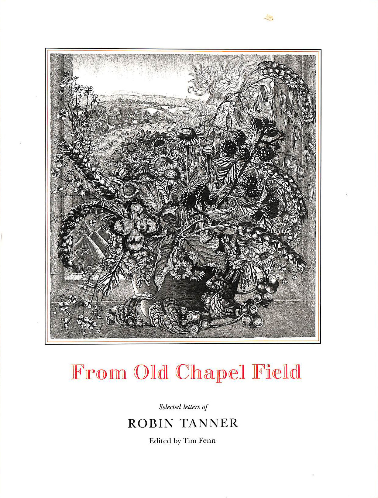 Image for From Old Chapel Field: Selected Letters Of Robin Tanner