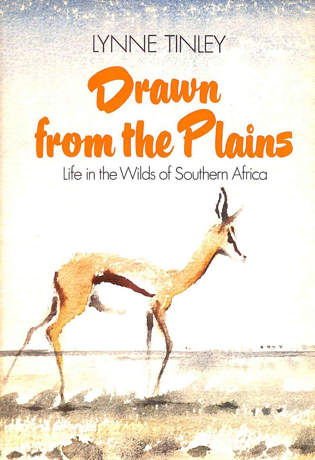 Image for Drawn From The Plains: Life In The Wilds Of South Africa