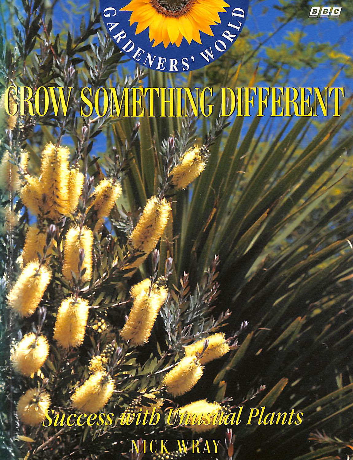 "Image for Gardeners' World"" Grow Something Different: Success With Unusual Plants"