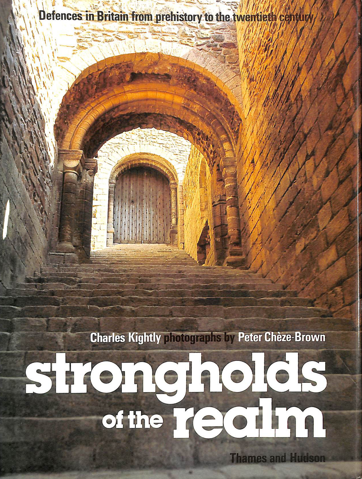 Image for Strongholds Of The Realm: Defences In Britain From Prehistory To The 20Th Century