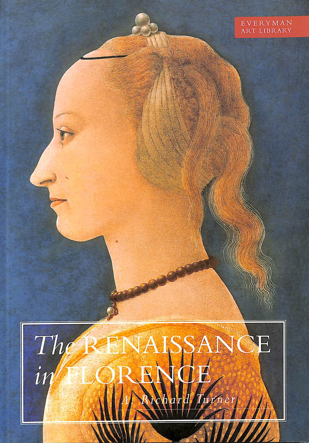 Image for Art Library: Renaissance In Florence (Everyman Art Library)