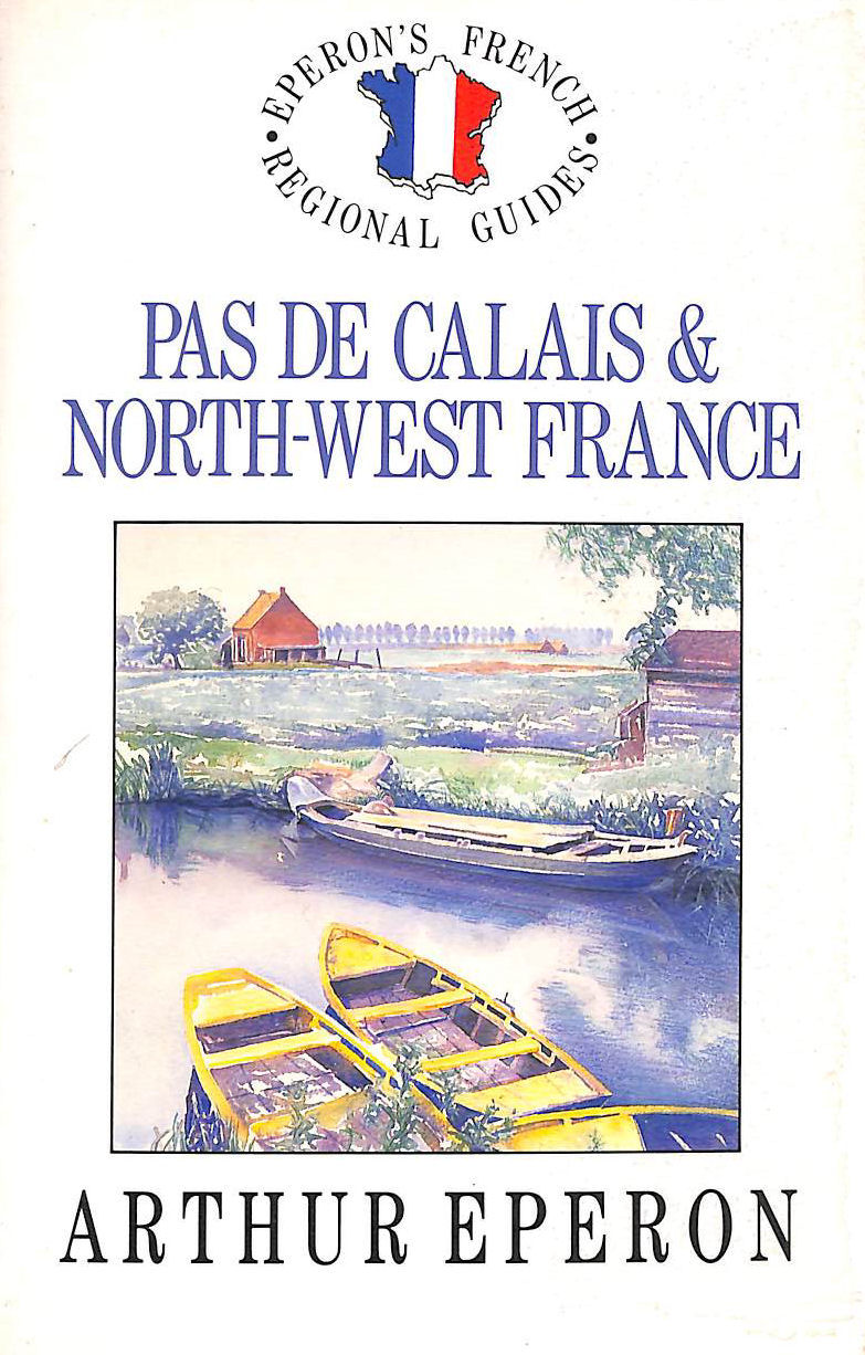 Image for Pas De Calais And North-West France (French Regional Guides)