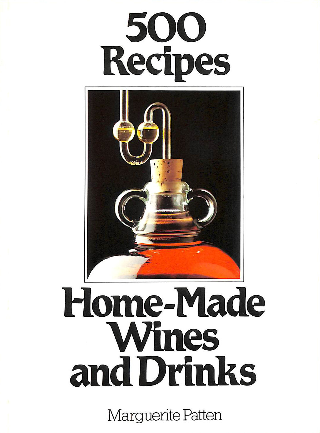 Image for Homemade Wines And Drinks (500 Recipes)