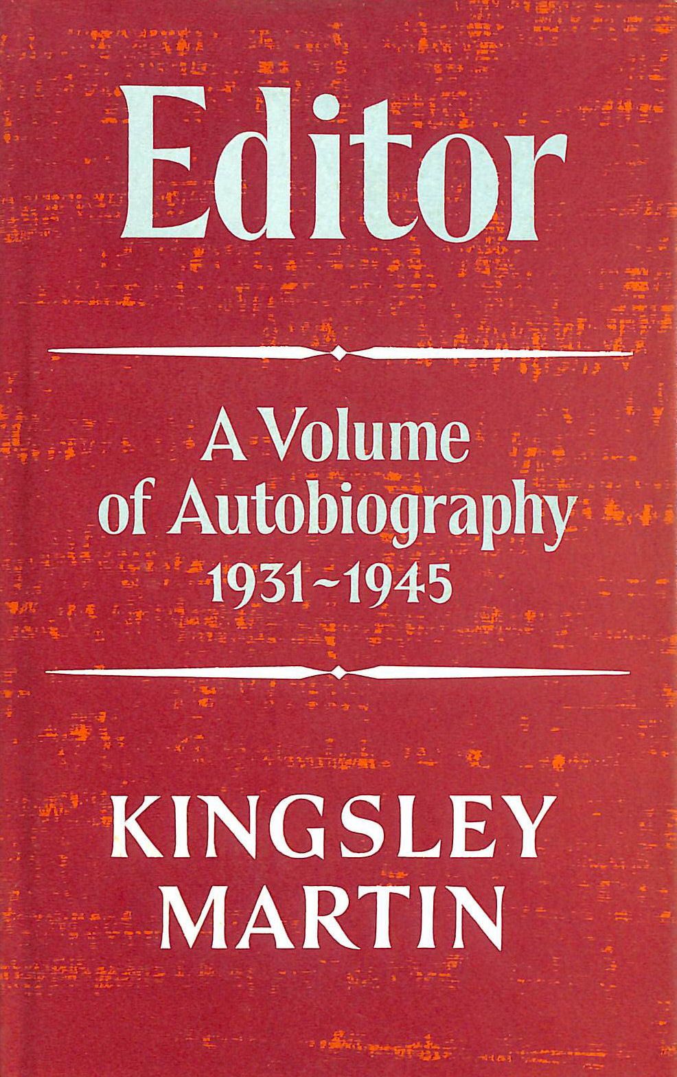 Image for Editor: A Second Volume Of Autobiography 1931-45