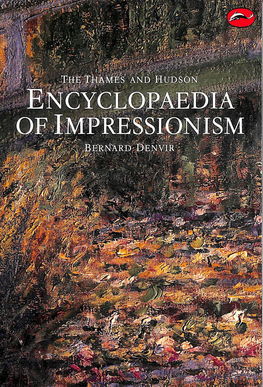 Image for Thames And Hudson Encyclopaedia Of Impressionism (World Of Art)