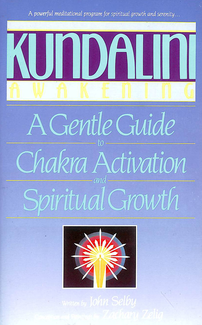 Image for Kundalini Awakening: Gentle Guide To Chakra Activation And Spiritual Growth