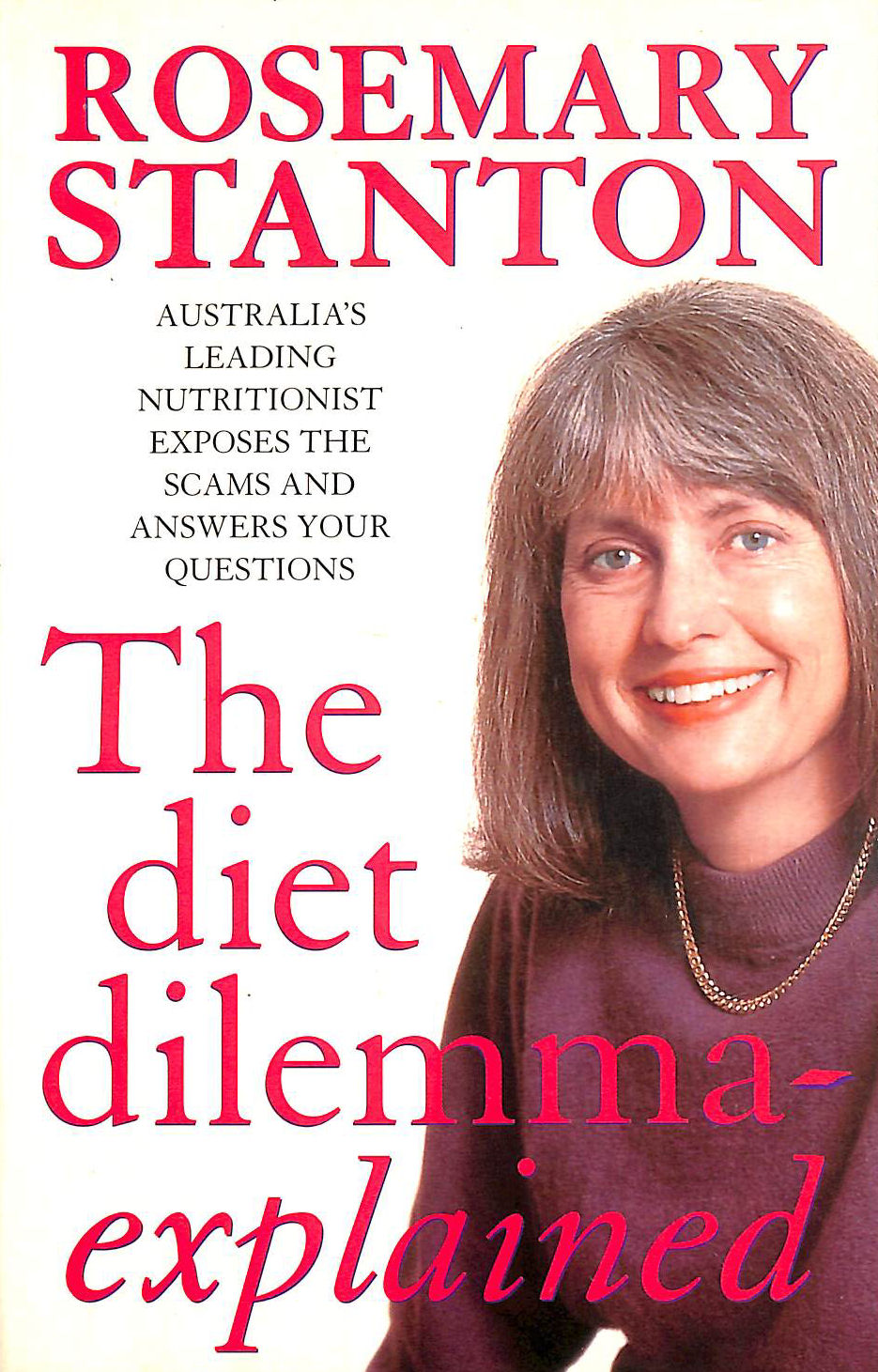 Image for The Diet Dilemma---Explained: Whether To Lose, How Much To Lose, How To Lose, How Not To Lose: Australia'S Leading Nutritionist Exposes The Scams And Answers Your Questions