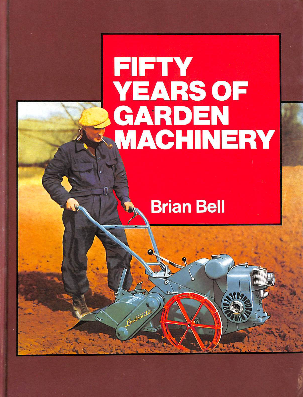 Image for Fifty Years Of Garden Machinery