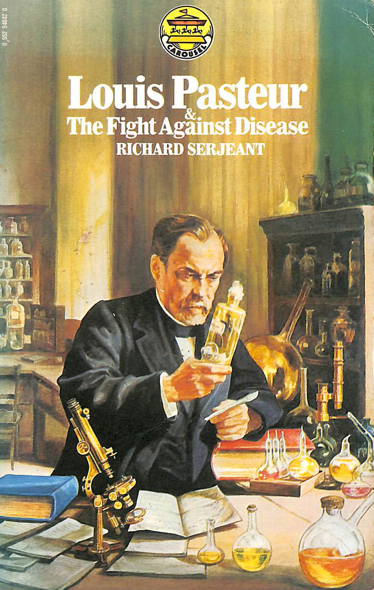 Image for Louis Pasteur And The Fight Against Disease (Carousel Books)