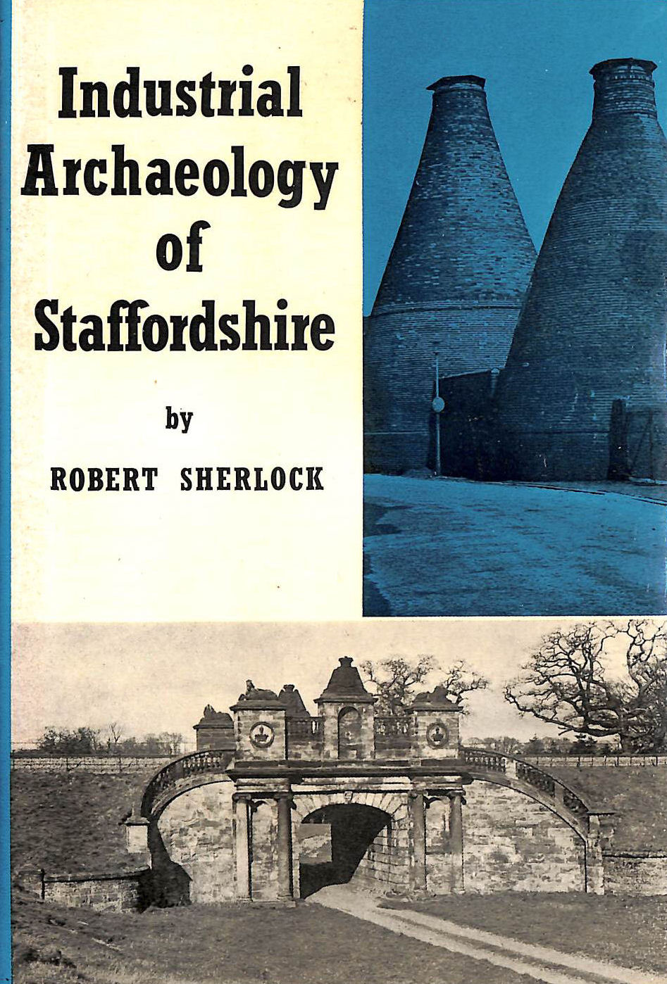 Image for Industrial Archaeology Of Staffordshire (The Industrial Archaeology Of The British Isles)
