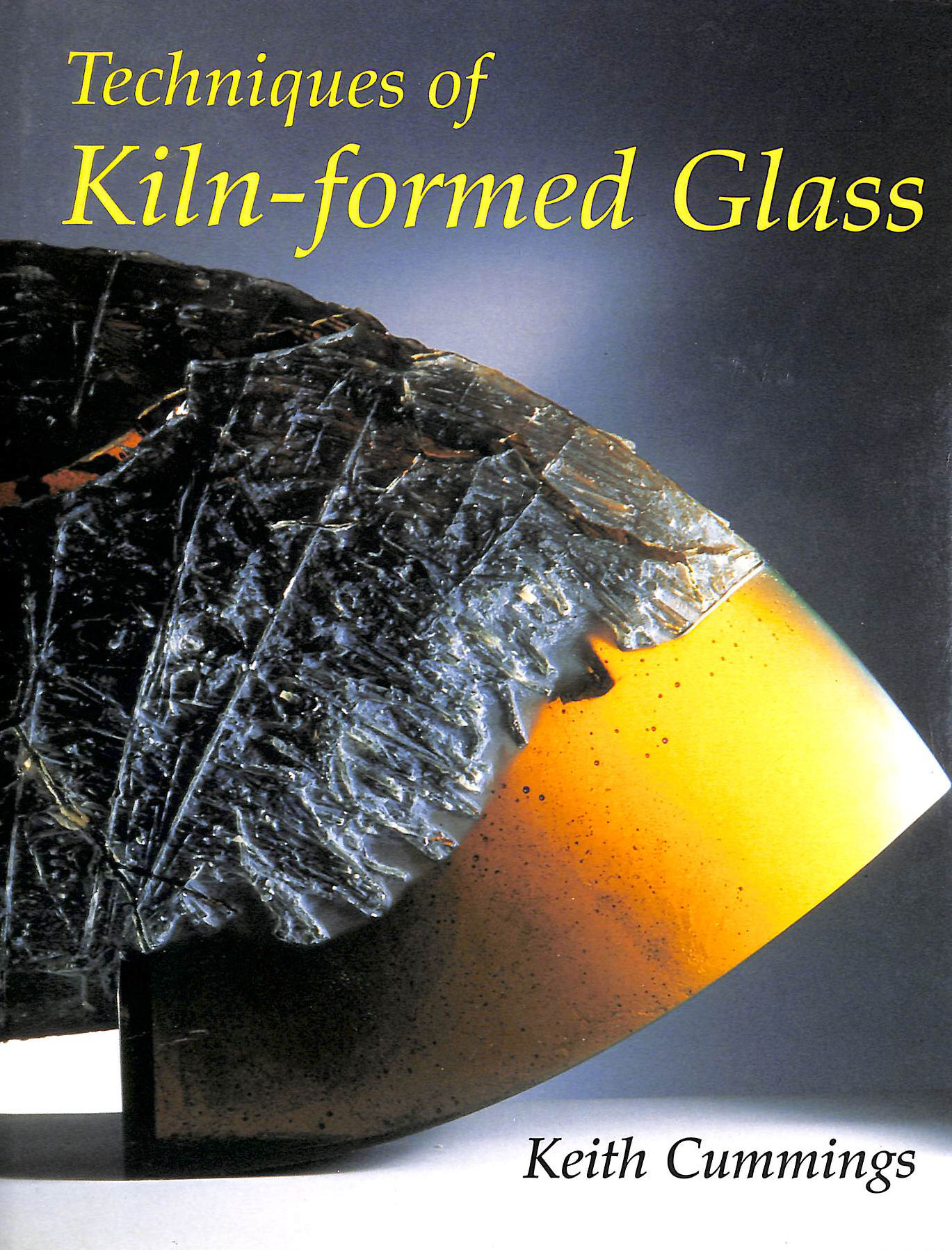 Image for Techniques Of Kiln-Formed Glass