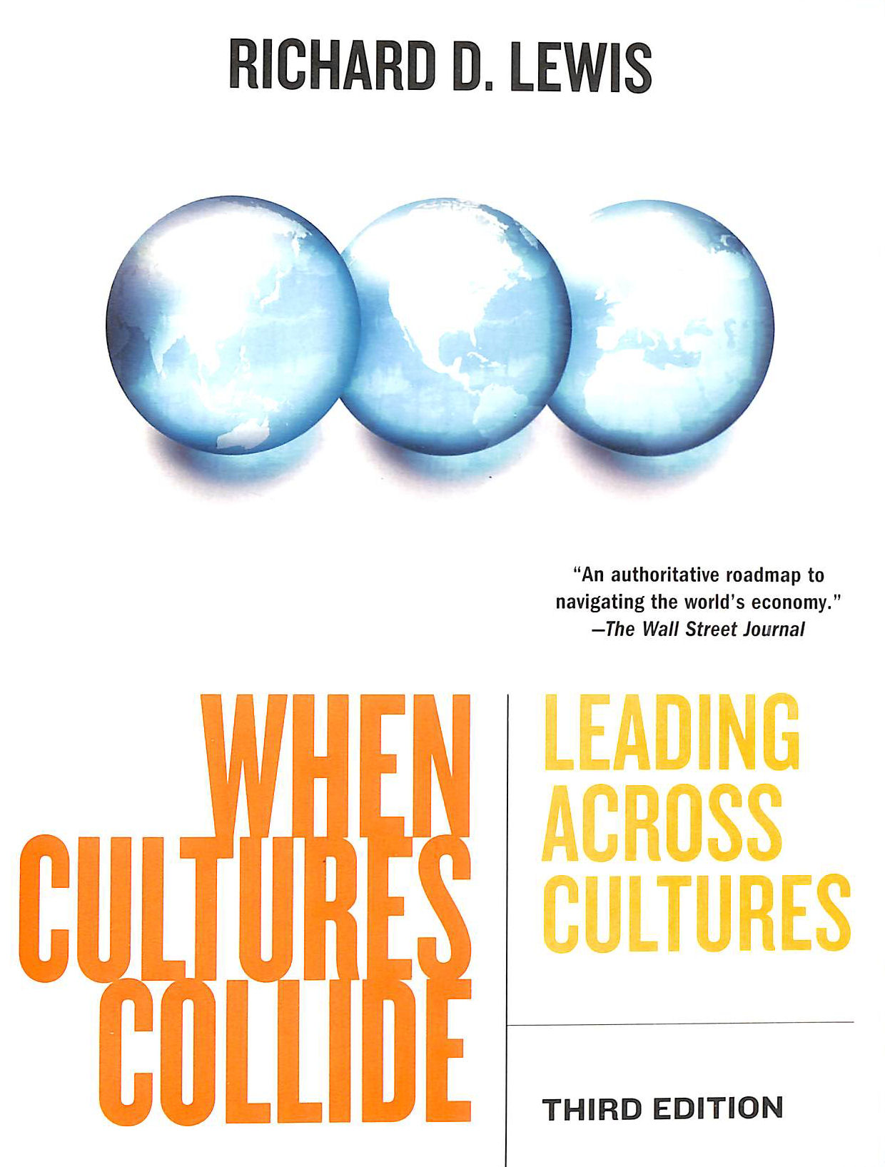 Image for When Cultures Collide: Leading Across Cultures (Third Edition): Leading, Teamworking And Managing Across The Globe
