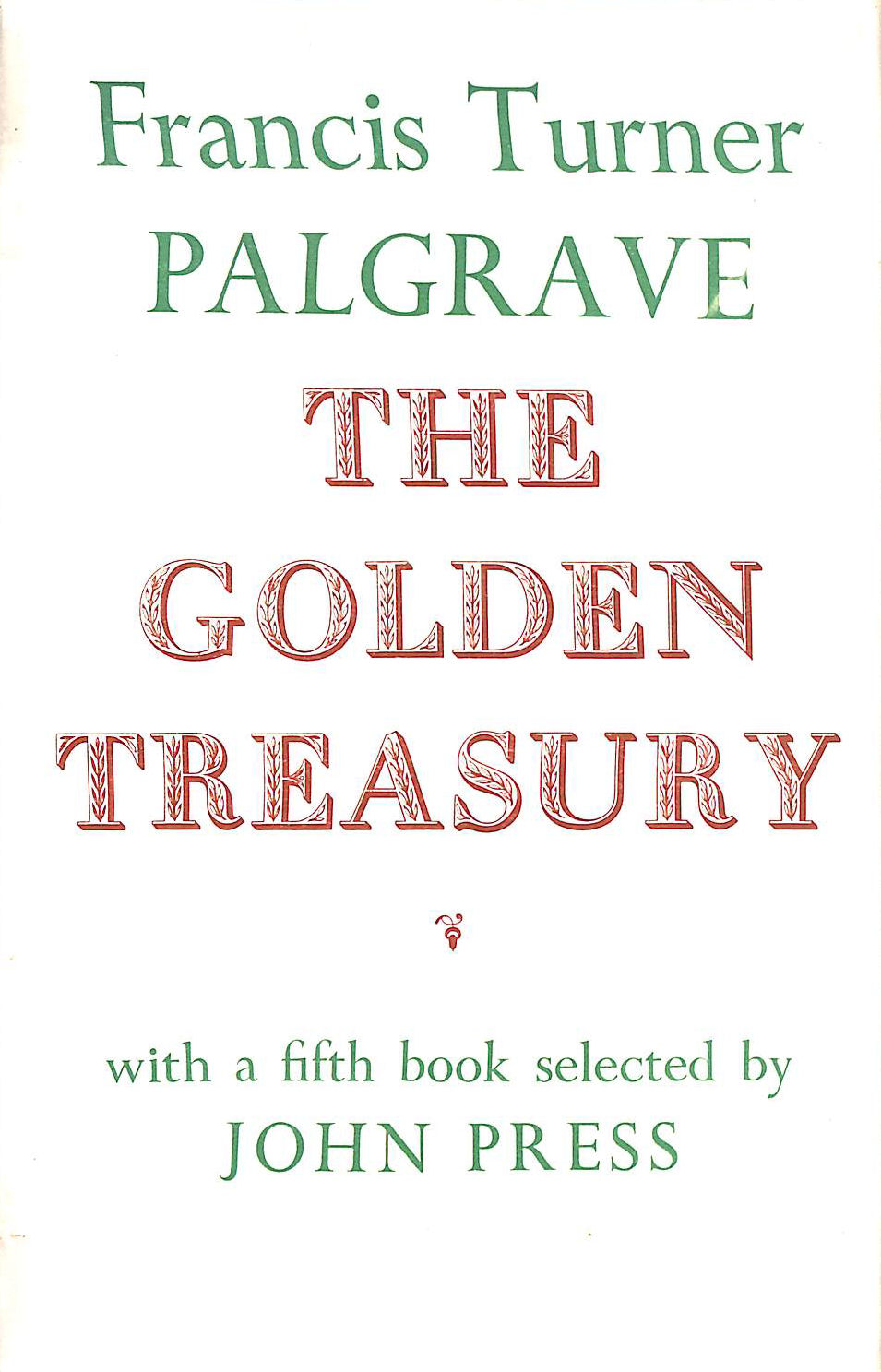 Image for The Golden Treasury Of The Best Songs And Lyrical Poems In The English Language.