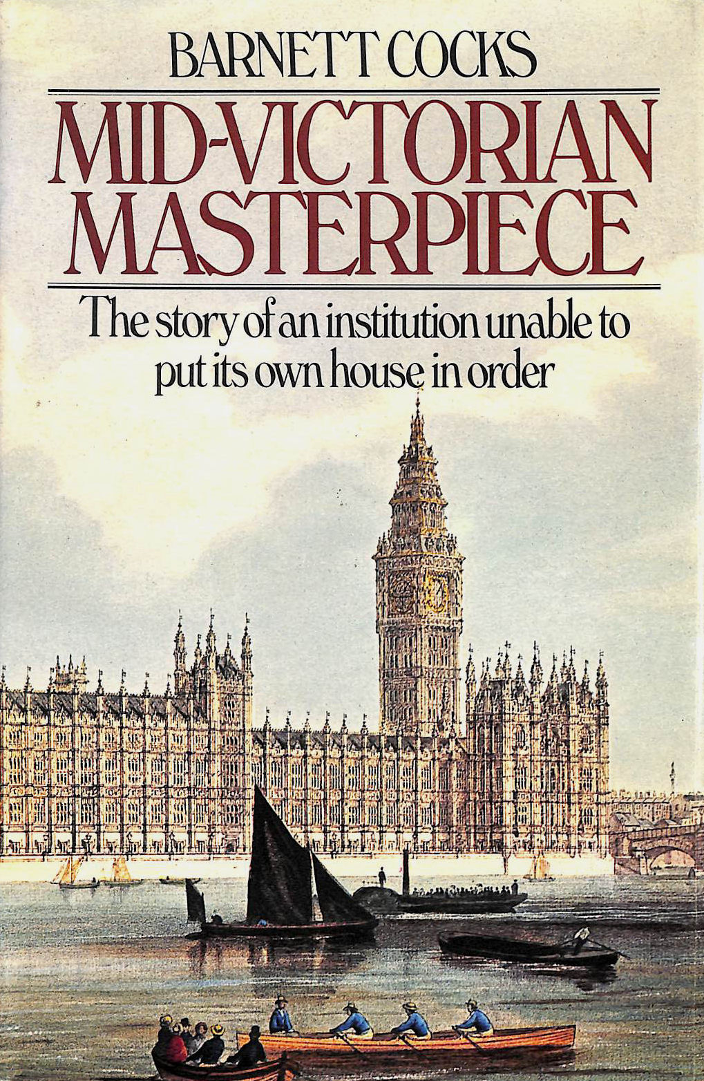 Image for Mid-Victorian Masterpiece The Story Of An Institution Unable To Put Its Own House In Order.