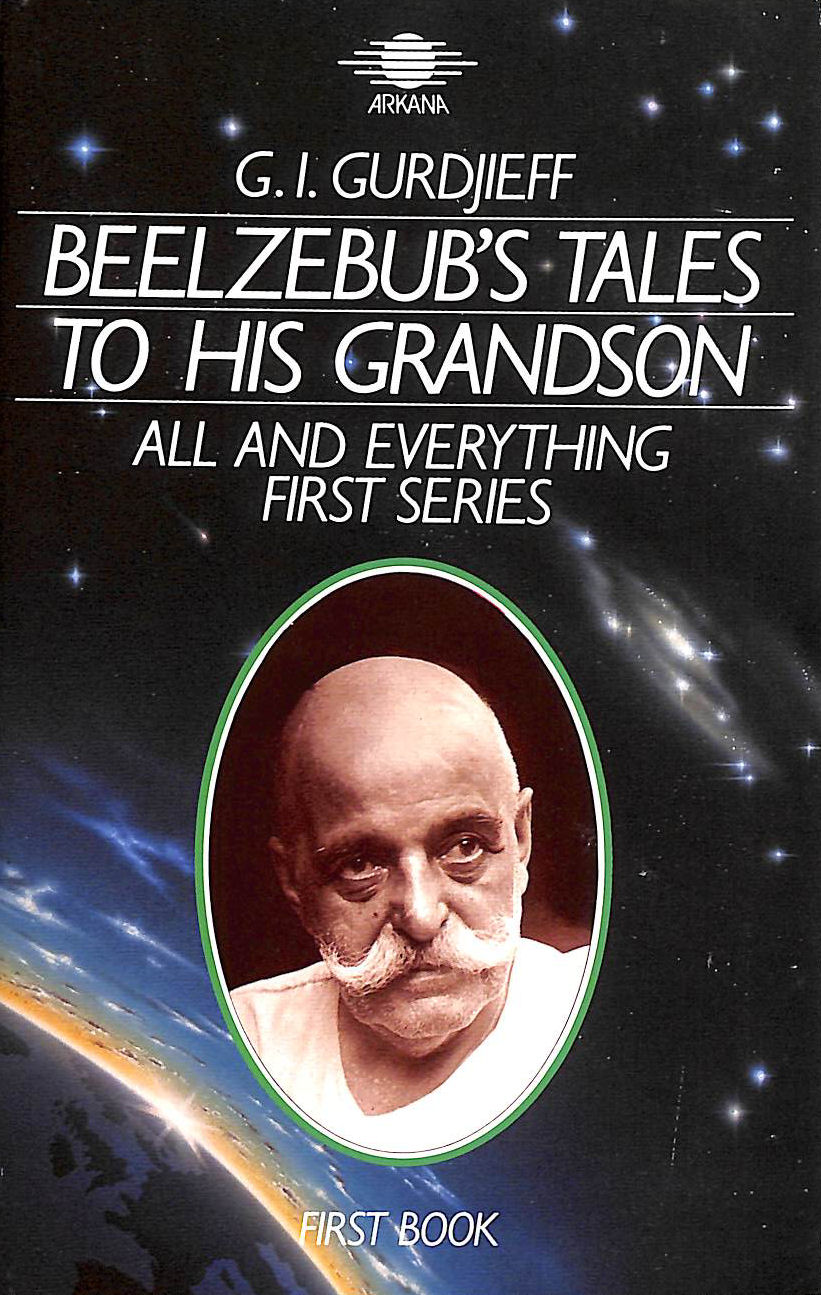 Image for Beelzebub'S Tales To His Grandson: An Objectively Impartial Criticism Of The Life Of Man, First Book: An Objectively Impartial Criticism Of The Life ... His Grandson, Book 1 1St Series (Arkana S.)