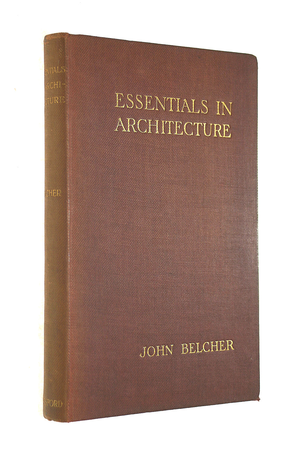 Image for Essentials In Architecture: An Analysis Of The Principles And Qualities To Be Looked For In Buildings.