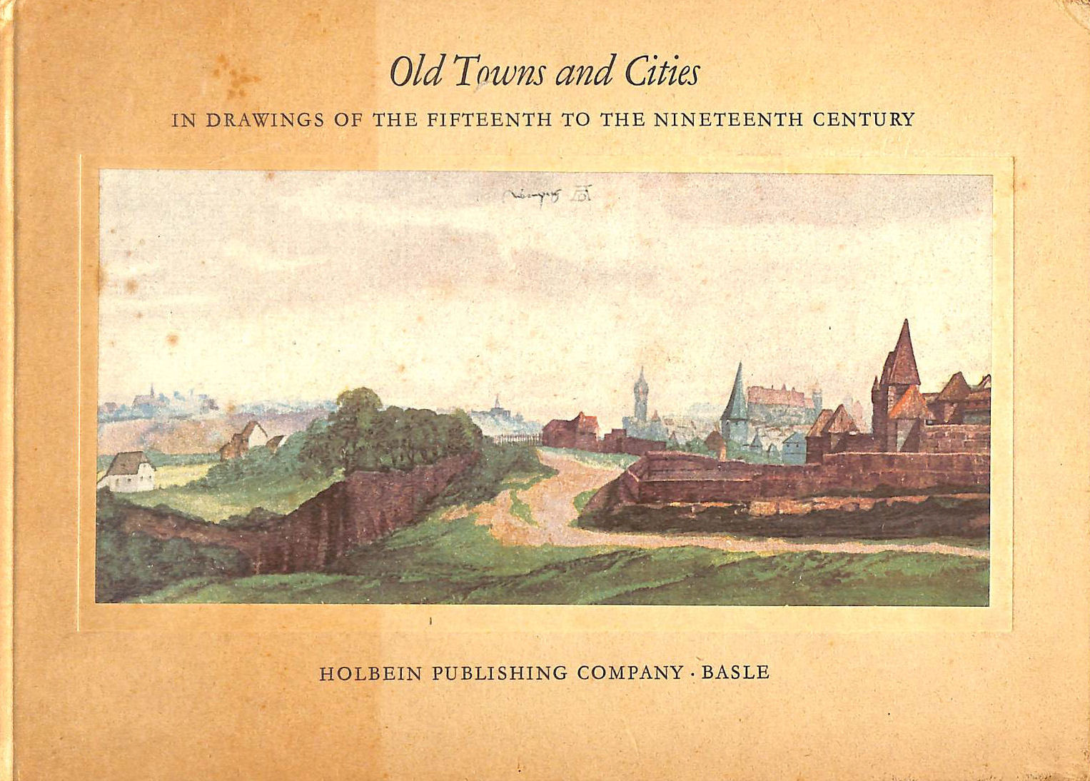 Image for Old Towns And Cities In Drawings Of The Fifteenth To The Nineteenth Century.