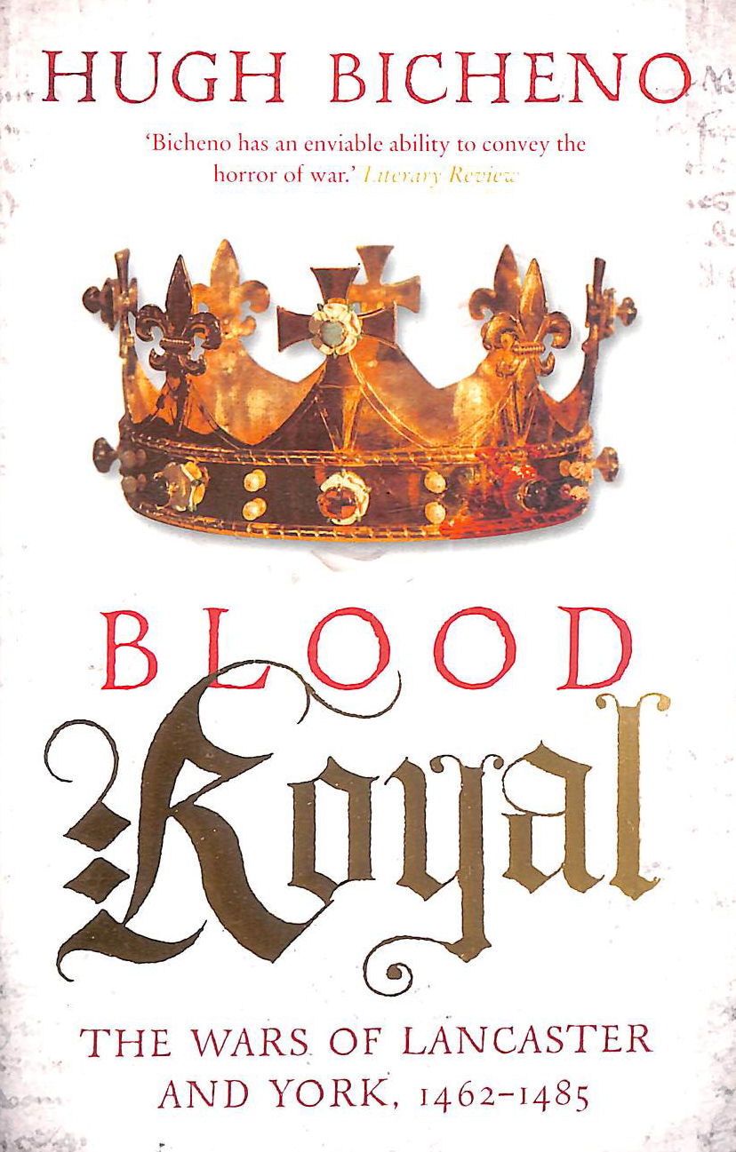 Image for Blood Royal: The Wars Of Lancaster And York, 1462-1485 (Wars Of The Roses Book 2)