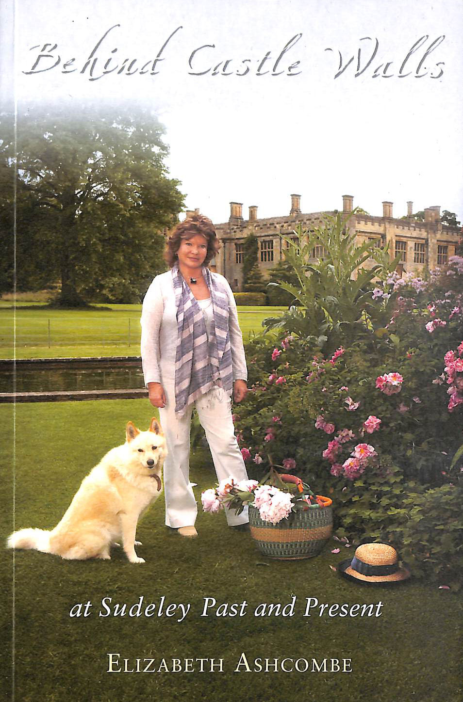 Image for Behind Castle Walls At Sudeley Past And Present