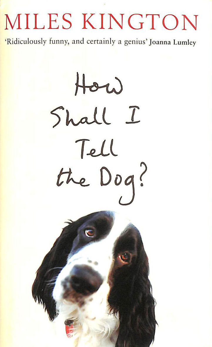 Image for How Shall I Tell The Dog?: Last Laughs From The Master