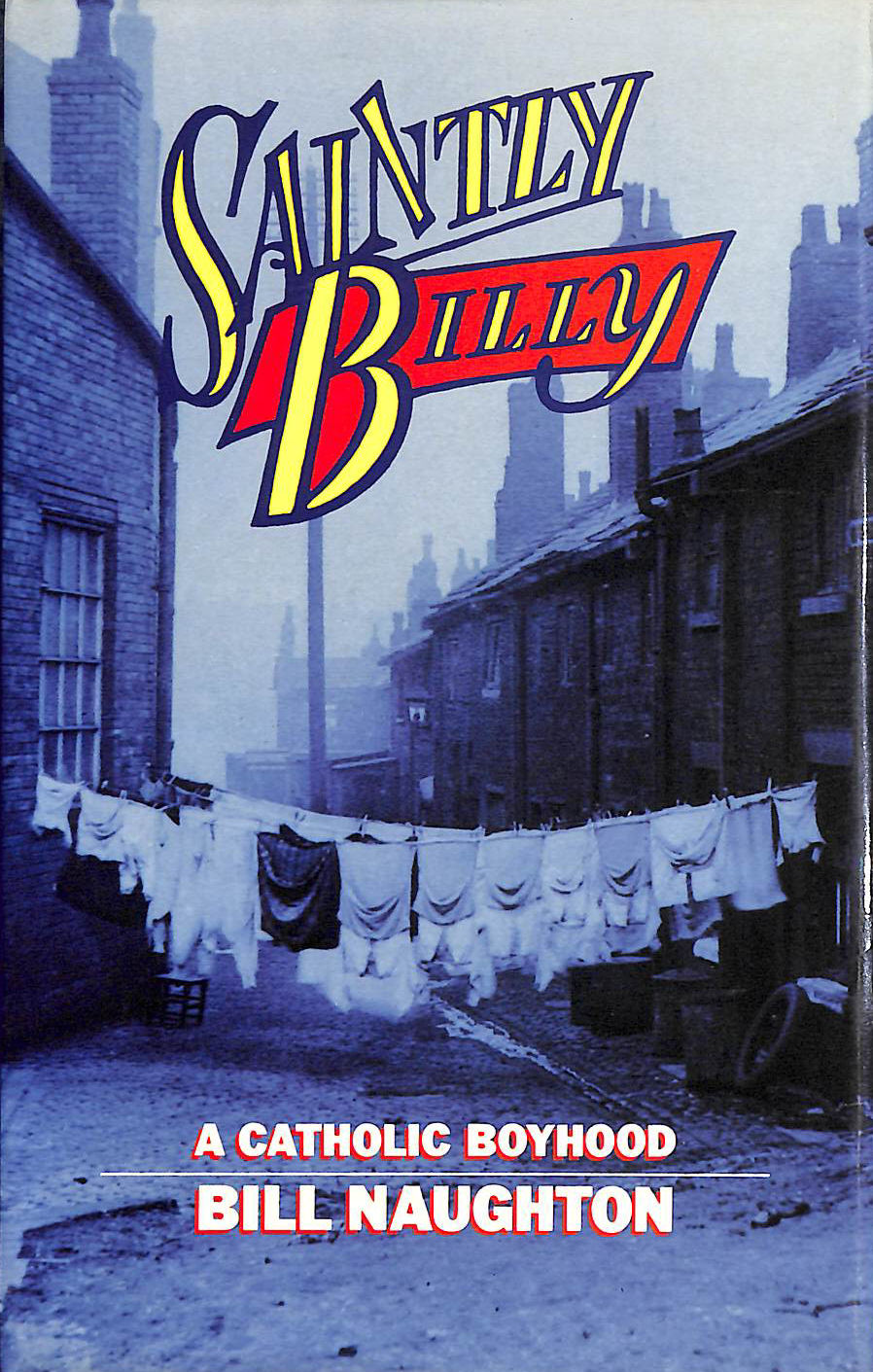 Image for Saintly Billy: A Catholic Boyhood