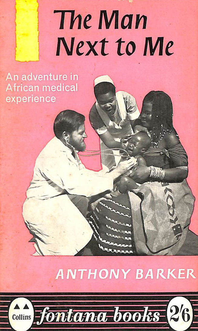 Image for The Man Next To Me: An Adventure In African Medical Experience (Fontana Books)