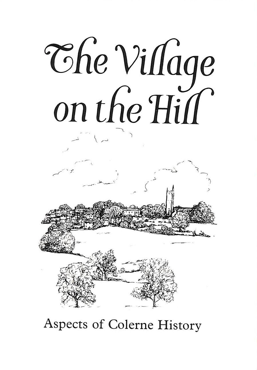 Image for Village On The Hill: V. 1: Aspects Of Colerne History