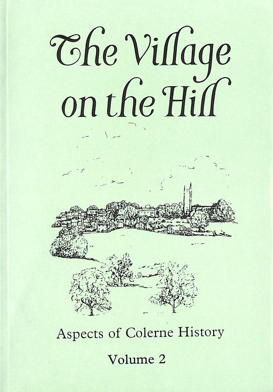 Image for Village On The Hill: V. 2: Aspects Of Colerne History