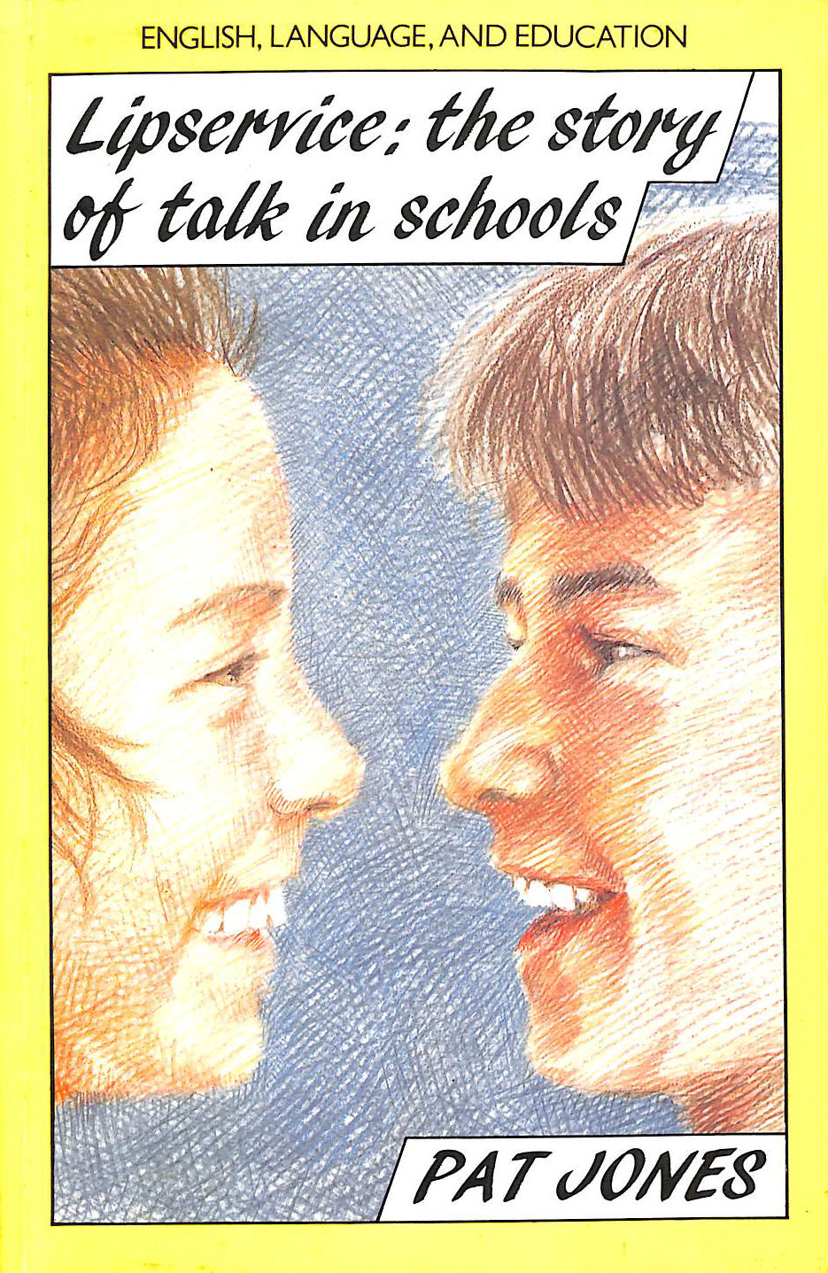 Image for Lipservice: The Story Of Talk In Schools (English, Language And Education)
