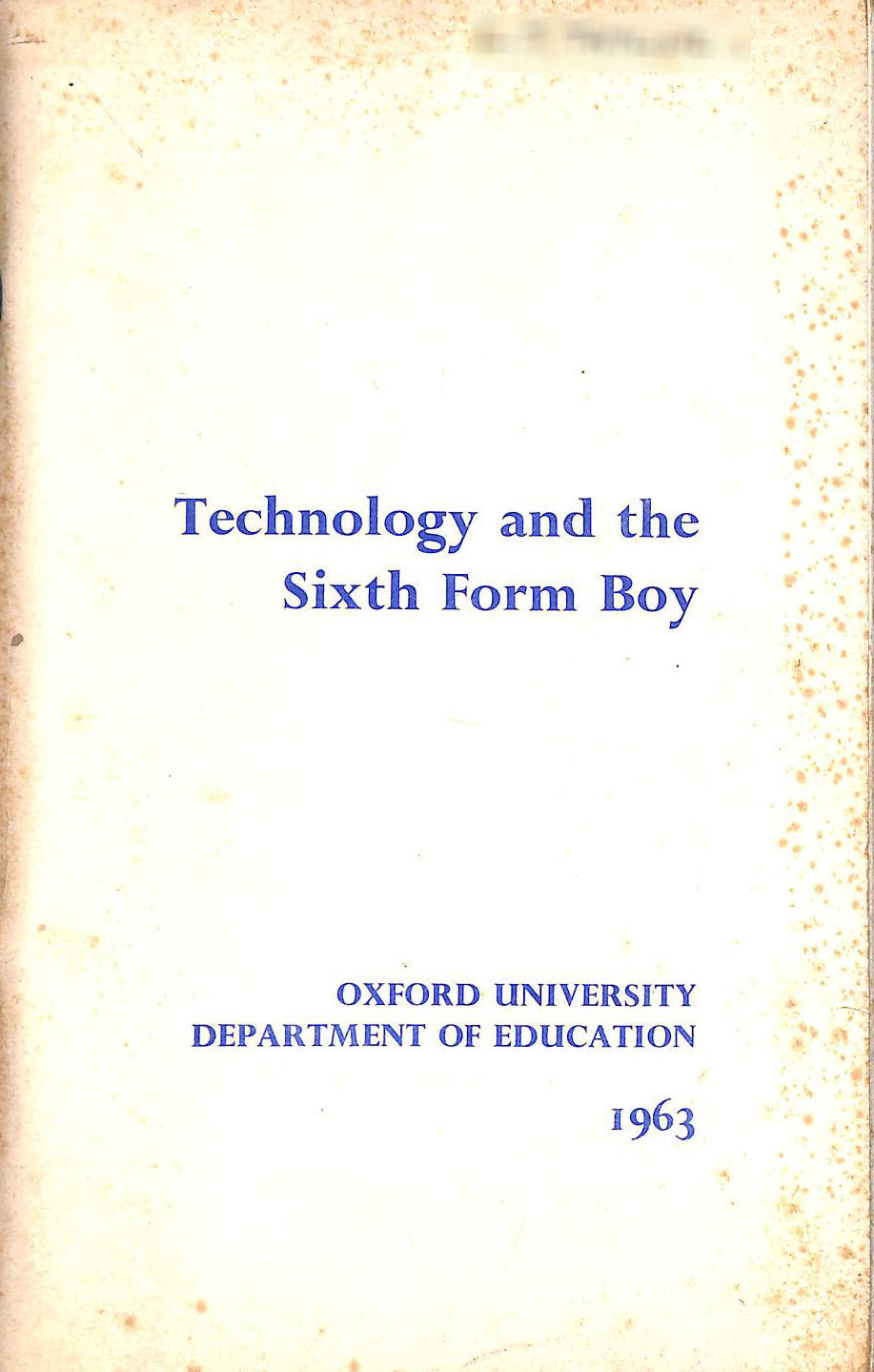 Image for Technology And The Sixth Form Boy - A Study Of Recruitment To Higher Scientific And Technological Education In England And Wales