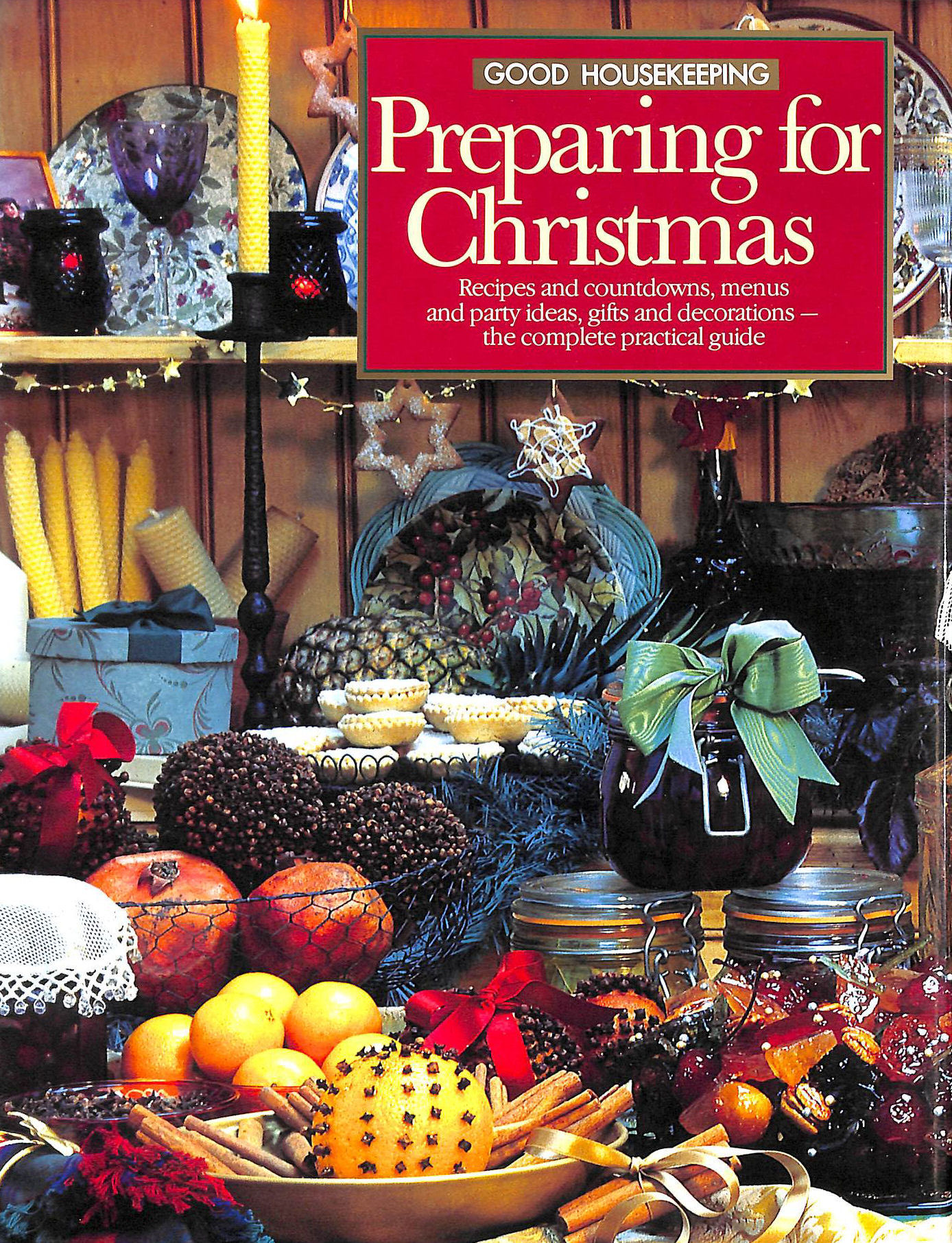 "Image for Good Housekeeping"" Preparing For Christmas: Recipes And Count Downs , Menus And Party Ideas, Gifts And Decorations - The Complete Practical Guide"