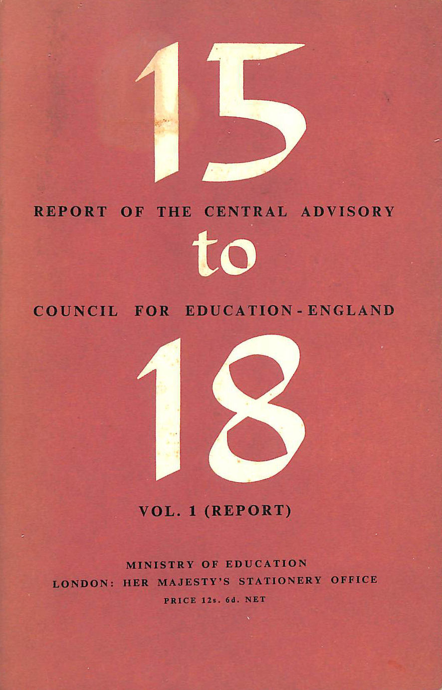 Image for 15 To 18: V. 1: Report. Chmn.Sir G.Crowther
