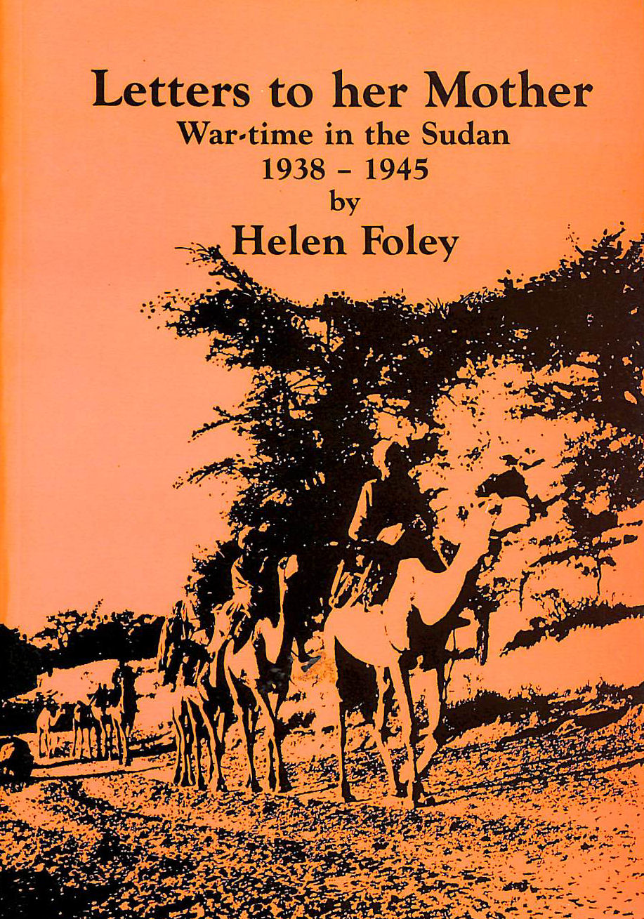 Image for Letters To Her Mother; War-Time In The Sudan 1938-1945.