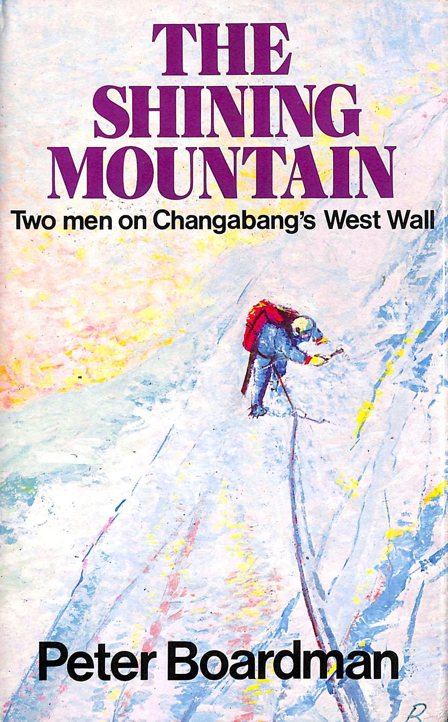 Image for The Shining Mountain: Two Men on Changabang's West Wall