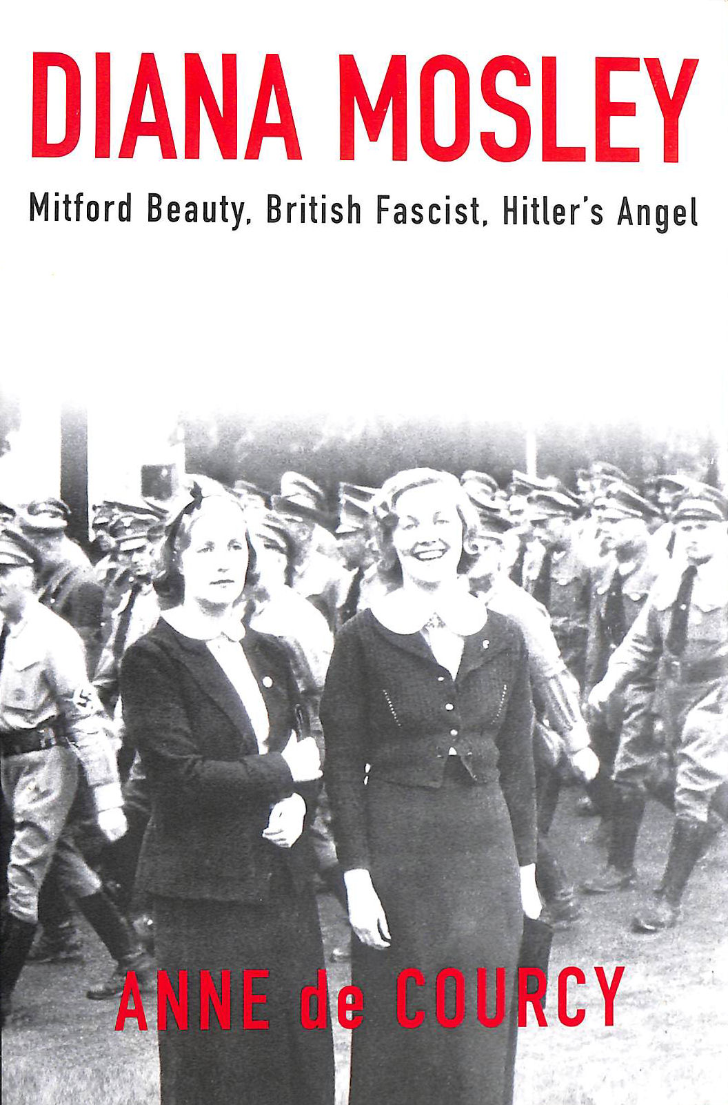 Image for Diana Mosley: Mitford Beauty, British Fascist, Hitler's Angel