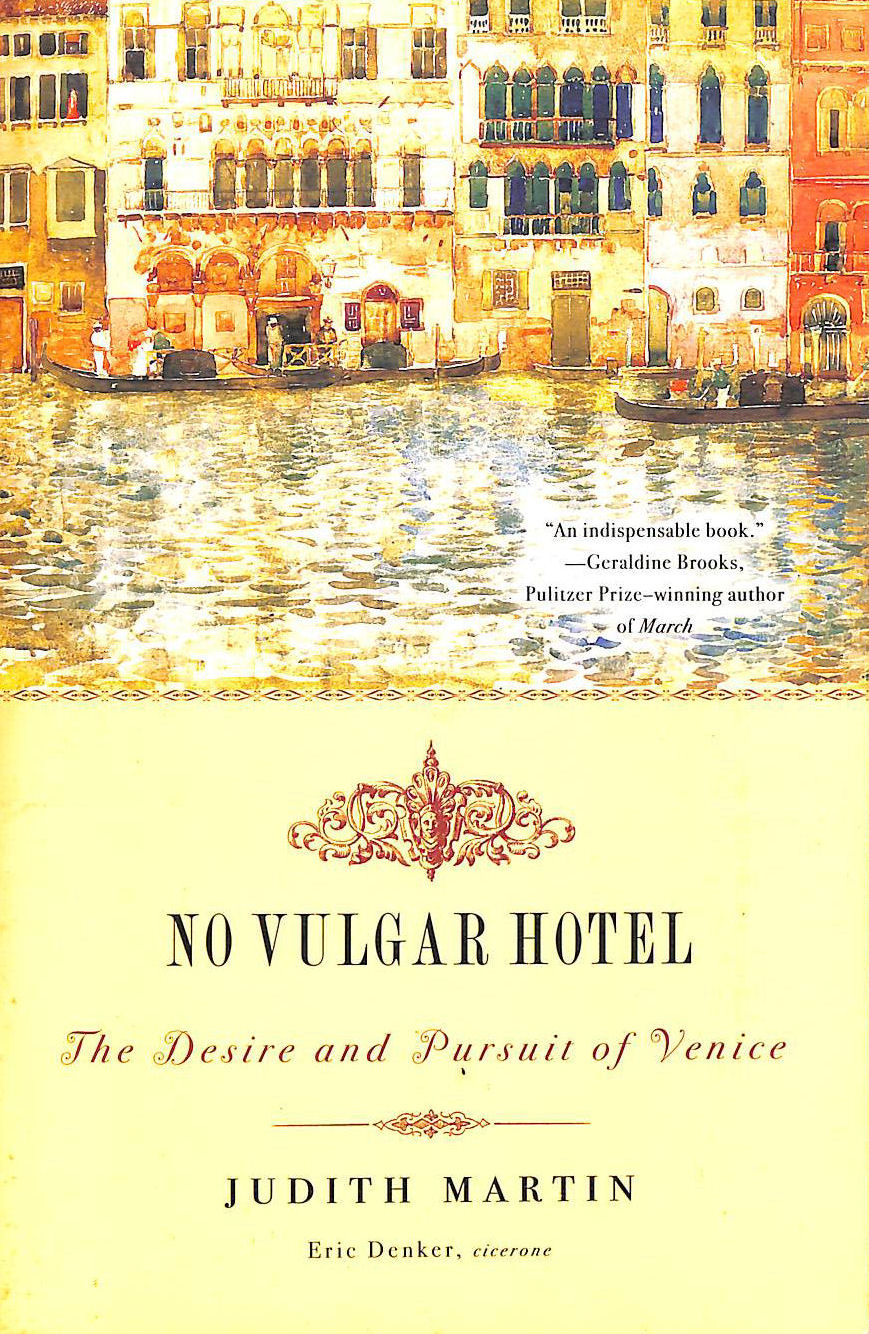 Image for No Vulgar Hotel: The Desire and Pursuit of Venice