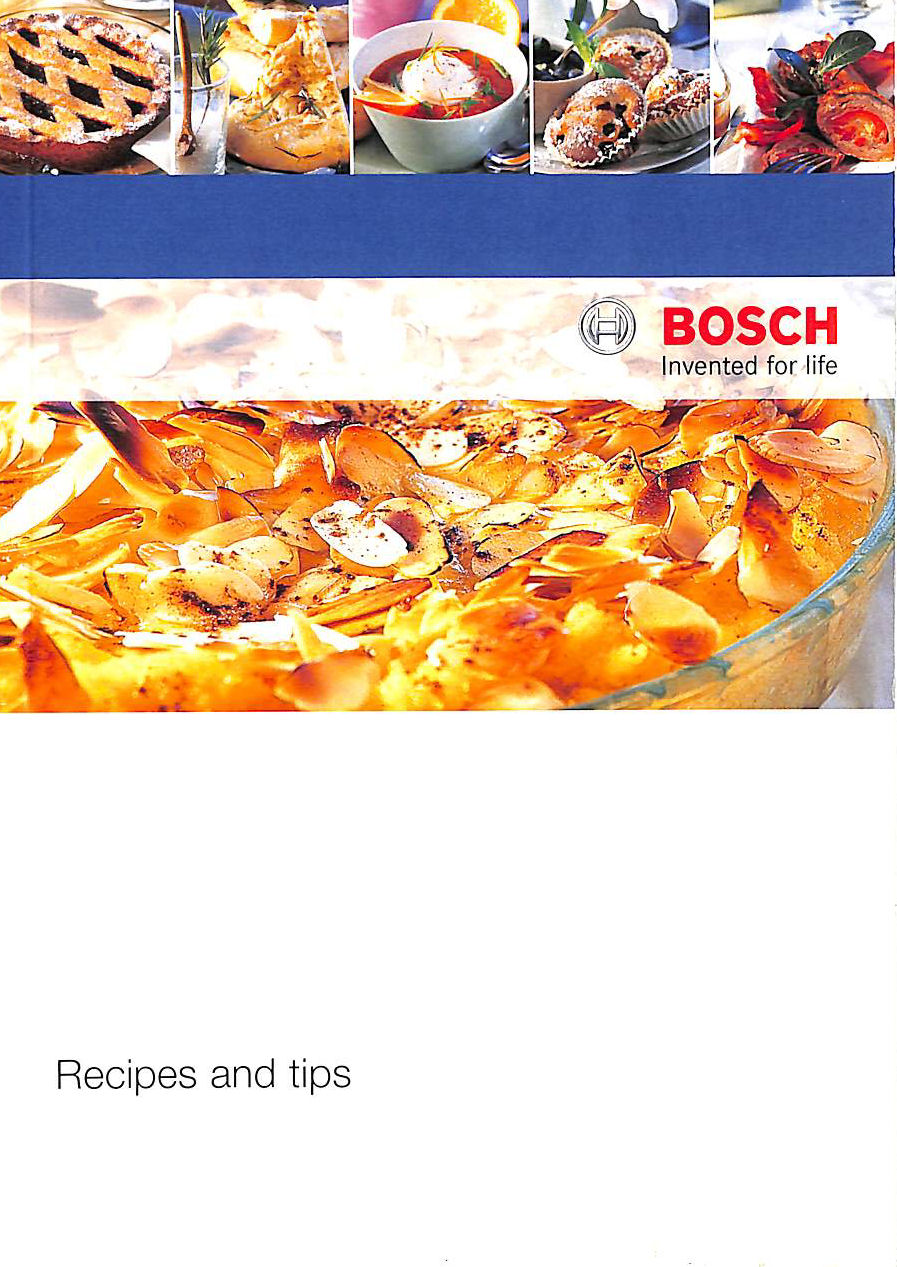 Image for Bosch, Invented for Life, Recipes and Tips