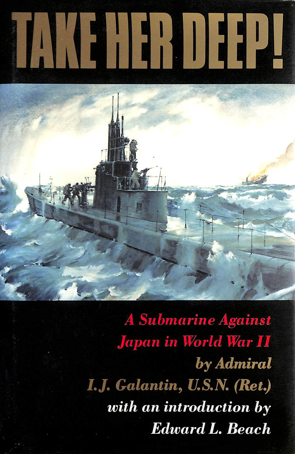 Image for Take Her Deep: Submarine Against Japan in World War II