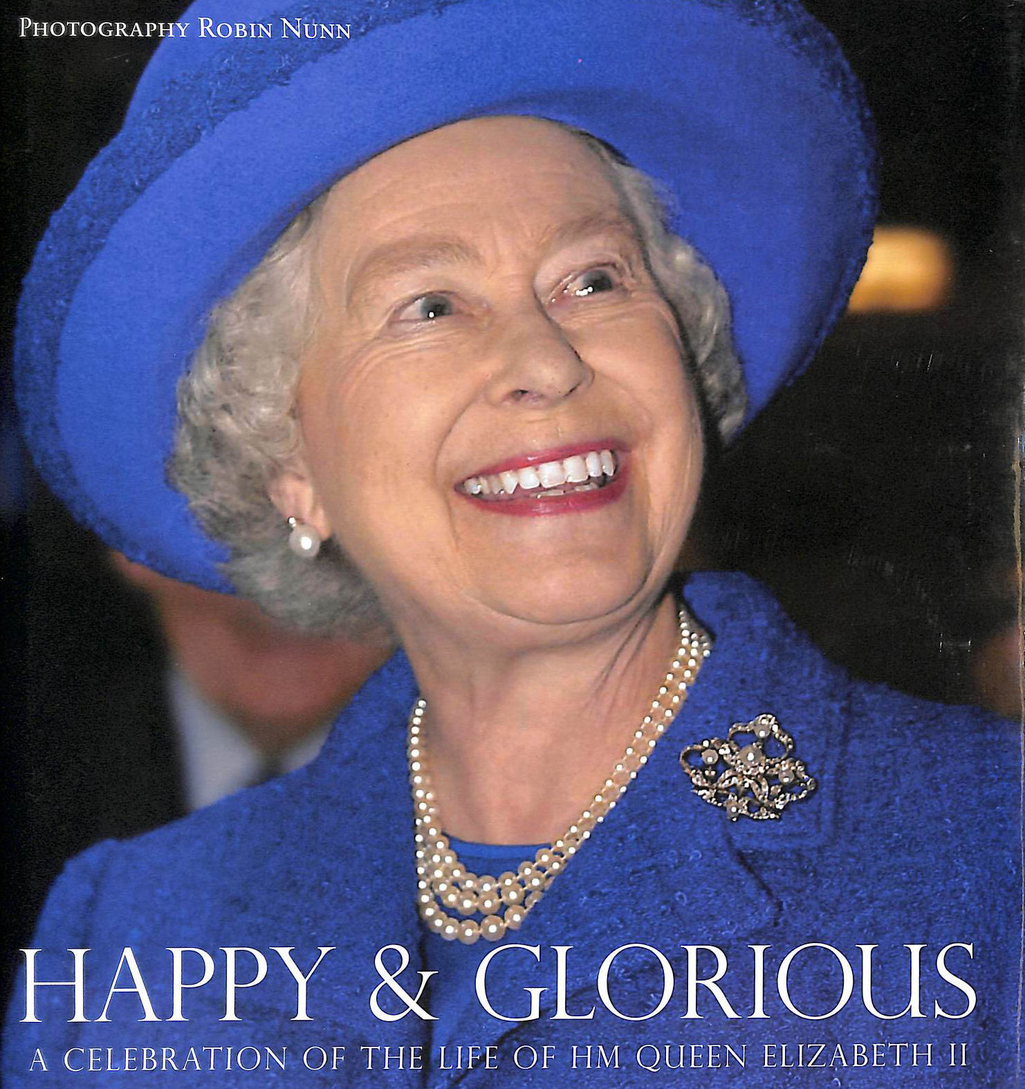 Image for Happy and Glorious: A Celebration of the Life of HRM Queen Elizabeth II