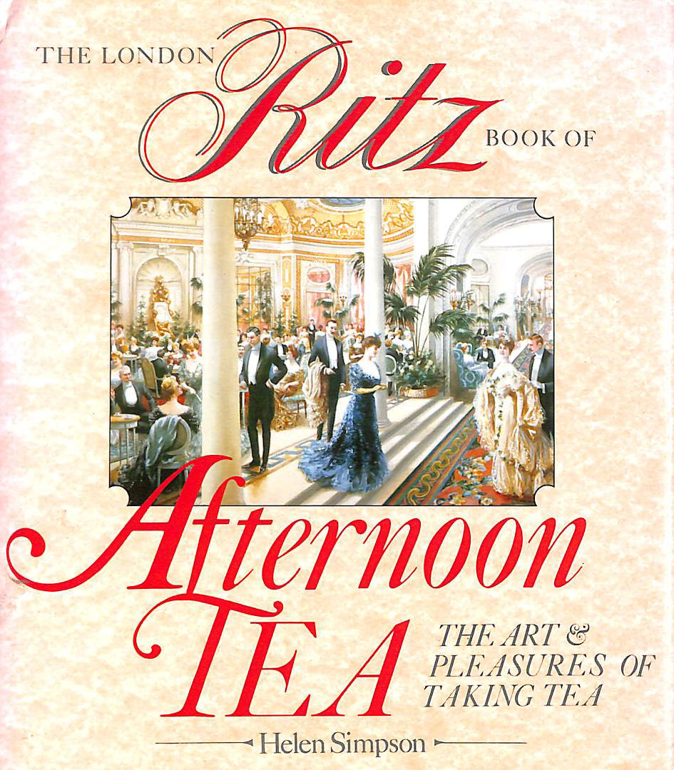 Image for The Ritz London Book Of Afternoon Tea: The Art and Pleasures of Taking Tea