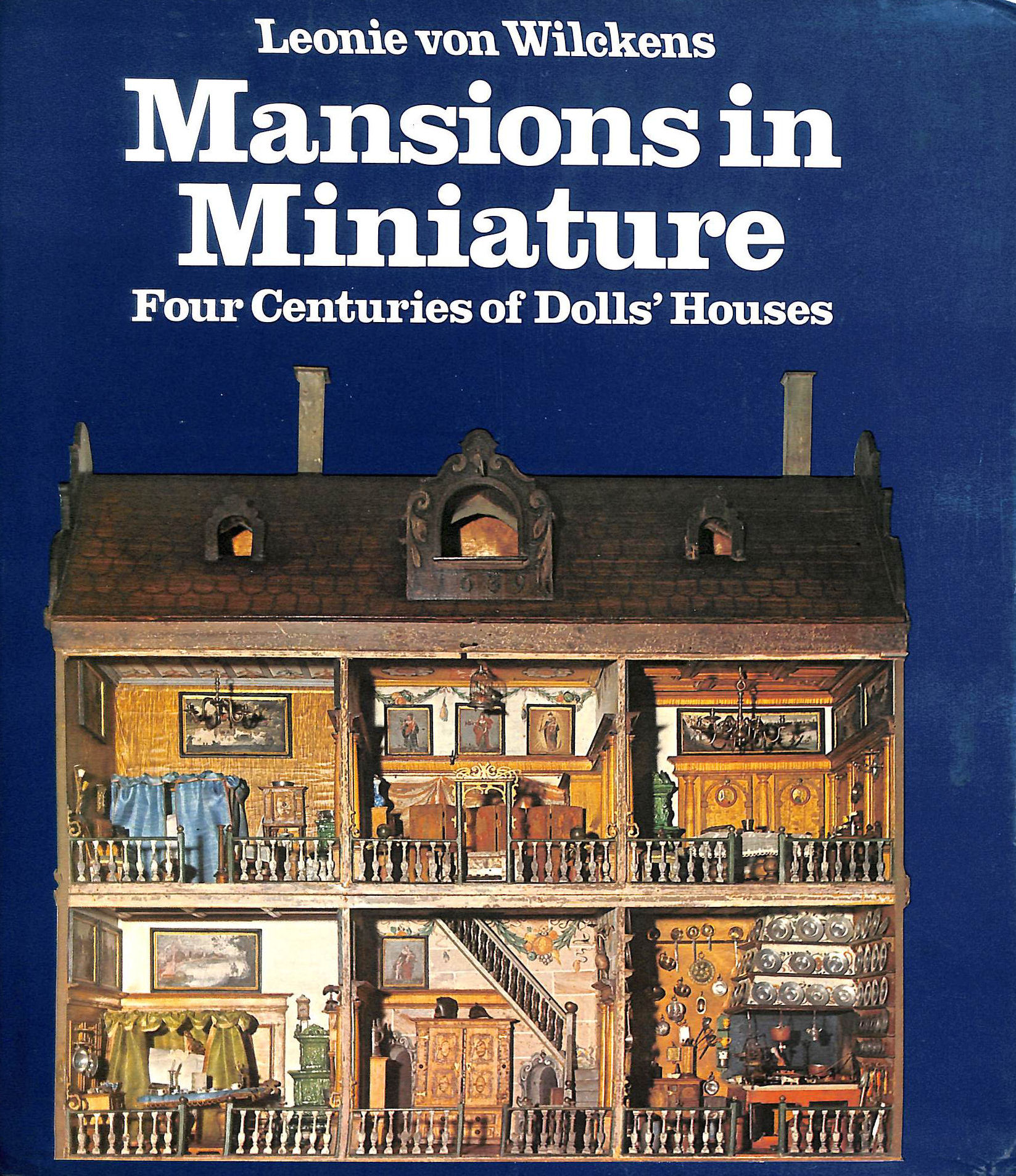 Image for Mansions In Miniature: Four Centuries Of Dolls' Houses