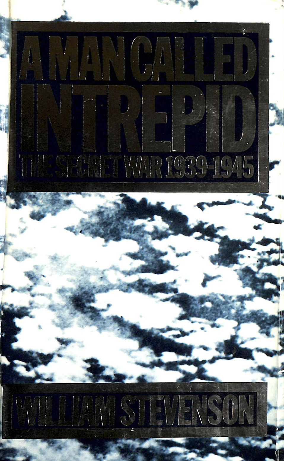 Image for A Man Called Intrepid . The Secret War 1939-1945